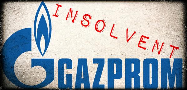 Gazprom insolvent